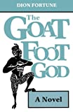 The Goat Foot God (0877285004) by Fortune, Dion
