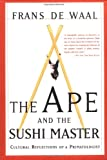 The Ape and the Sushi Master: Reflections of a Primatologist