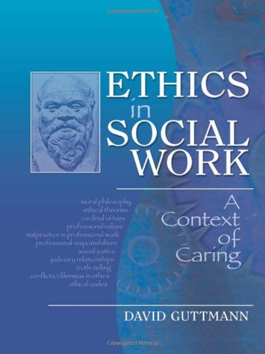 Ethics in Social Work: A Context of Caring