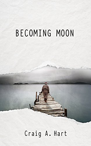 Becoming Moon by Craig A. Hart