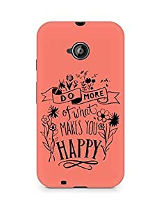 AMEZ do more of what makes you happy Back Cover For Motorola Moto E2