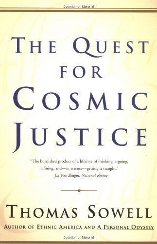 The Quest for Cosmic Justice: Thomas Sowell: 9780684864631: Amazon.com: Books