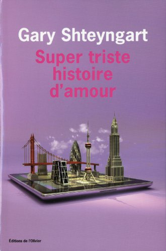 Super Sad True Love Story (FRENCH EDITION) Super triste histoire d'amour