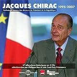 echange, troc Chirac Jacques - Jacques Chirac 1995-2007 President de la Republique - Anthologie Sonore des Discours (37 Allocutions