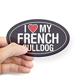 I Love My French Bulldog Oval Sticker/Decal Sticker Oval by CafePress - Clear