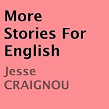 More Stories For English (Student's Edition) (       UNABRIDGED) by Jesse Craignou Narrated by Kathy Broderick