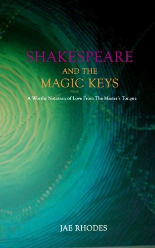 Shakespeare And The Magic Keys: A Worthy Notation of Love From The Master's Tongue