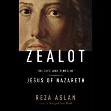 Zealot: The Life and Times of Jesus of Nazareth Audiobook by Reza Aslan Narrated by Reza Aslan