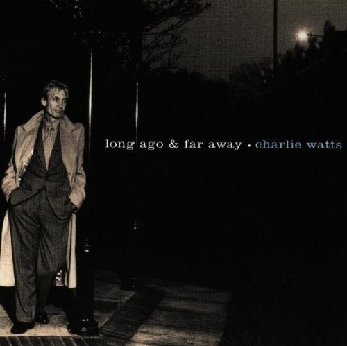 Long Ago & Far Away by Watts, Charlie (1996) Audio CD by Charlie Watts