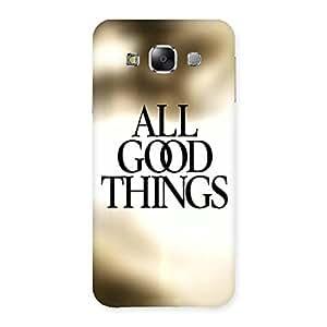 Ajay Enterprises Good Things Back Case Cover for Samsung Galaxy E5
