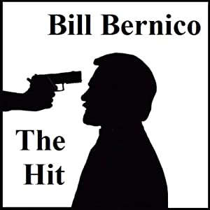 The Hit: A Short Story | [Bill Bernico]