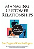 img - for Managing Customer Relationships A Strategic Framework by Peppers, Don, Rogers, Martha [Wiley,2011] [Hardcover] 2ND EDITION book / textbook / text book