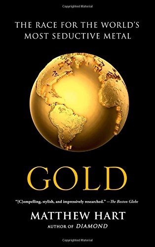 Gold: The Race for the World S Most Seductive Metal