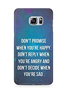 AMEZ dont promise when you are happy Back Cover For Samsung Galaxy S6 Edge Plus