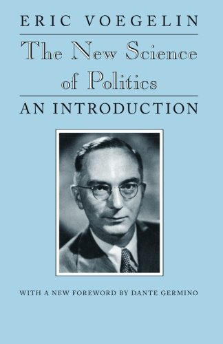 the-new-science-of-politics-an-introduction-walgreen-foundation-lectures-1st-by-voegelin-eric-1987-p