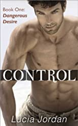 Control: Dangerous Desire (Contemporary Submissive Romance)