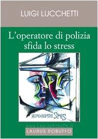 L'operatore di polizia sfida lo stress