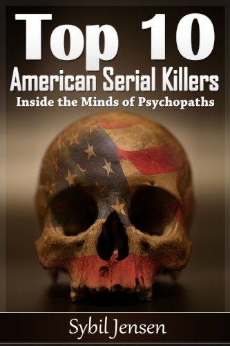Top 10 Serial Killers Americani: All'interno delle Menti di psicopatici (Italian Edition) (Top 10 Serial Killers compare prices)