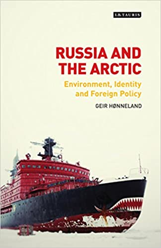 Geir H�nneland: Russia and the Arctic: Environment, Identity and Foreign Policy