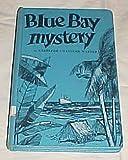 Blue Bay Mystery by Gertrude Chandler Warner Hardback 1961