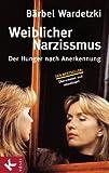 Weiblicher Narzissmus: Der Hunger nach Annerkennung title=