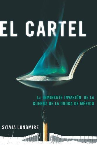 El Cartel: La Inminente Invasion de la Guerra de la Droga de Mexico = The Cartel (Actualidad)