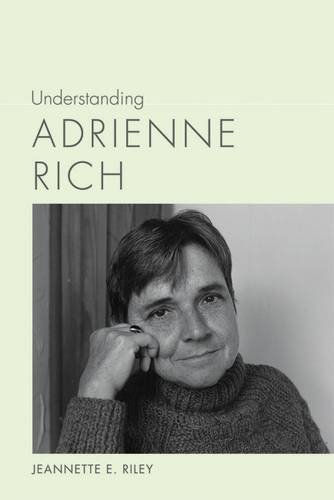 Understanding Adrienne Rich (Understanding Contemporary American Literature)