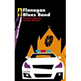 Flanagan Blues Band: Serie Flanagan, 5 (Libros Para Jóvenes - Espacio Flanagan)