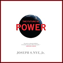 The Future of Power: Its Changing Nature and Use in the Twenty-first Century Audiobook by Joseph Nye Narrated by Erik Synnestvedt