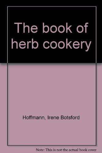 The book of herb cookery, Hoffmann, Irene Botsford