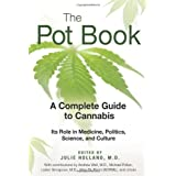 The Pot Book: A Complete Guide to Cannabis ~ Julie Holland M.D.