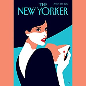 The New Yorker, June 6th & 13th 2016: Part 2 (Jonathan Safran Foer, Carrie Battan, Anthony Lane) Periodical