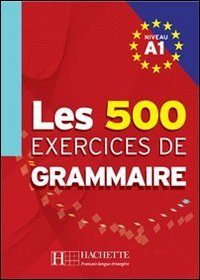 Les exercices de Grammaire: Niveau A1