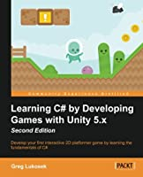 Learning C# by Developing Games with Unity 3D, 2nd Edition Front Cover
