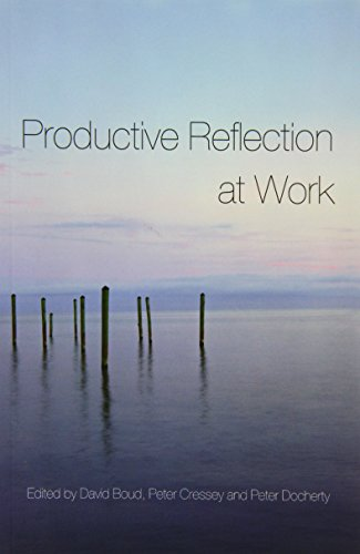 Productive Reflection at Work: Learning for Changing Organizations