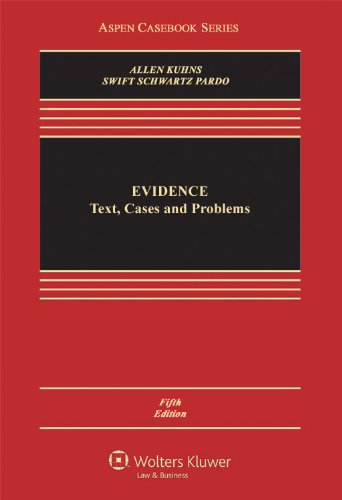 Evidence: Text, Cases and Problems, Fifth Edition (Aspen...