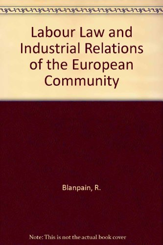 Labour Law and Industrial Relations of the European Community