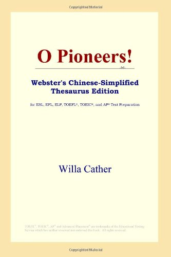 O Pioneers! (Webster's Chinese-Simplified Thesaurus Edition) (Chinese Edition)