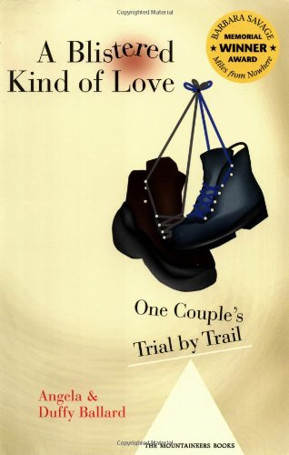 A Blistered Kind of Love: One Couple's Trial by Trail (Barbara Savage Award Winner)