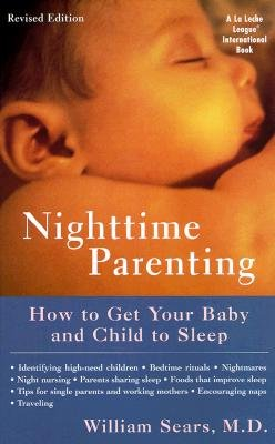 Nighttime Parenting: How To Get Your Baby And Child To Sleep [Nighttime Parenting Rev/E]