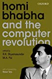 img - for Homi Bhabha and the Computer Revolution book / textbook / text book
