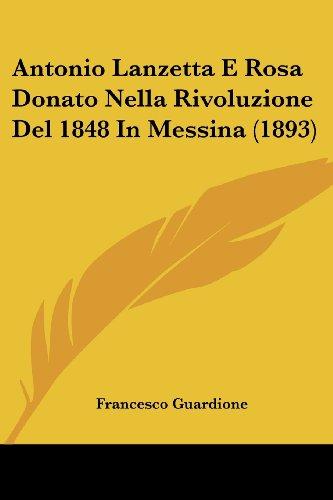 Antonio Lanzetta E Rosa Donato Nella Rivoluzione del 1848 in Messina (1893)
