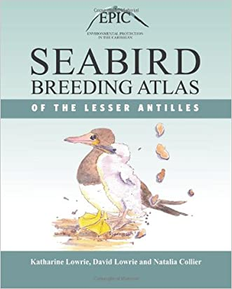 Seabird Breeding Atlas of the Lesser Antilles written by Katharine Lowrie