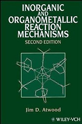 Inorganic and Organometallic Reaction Mechanisms, by Jim D. Atwood