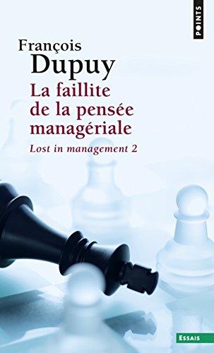 Faillite de la pensée managériale : Lost in management, Tome 2
