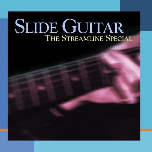 Slide Guitar: The Streamline Special by Various