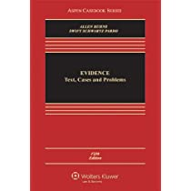 Evidence: Text, Cases and Problems, Fifth Edition (Aspen Casebooks)