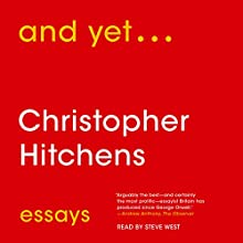 And Yet...: Essays (       UNABRIDGED) by Christopher Hitchens Narrated by Steve West