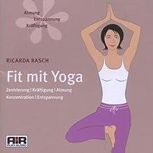 Fit mit Yoga Hörbuch von Ricarda Rasch Gesprochen von: Ricarda Rasch