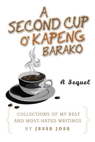 a-second-cup-o-kapeng-barako-collections-of-my-best-and-most-hated-writings